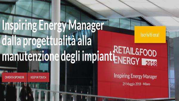 """Inspiring Energy Manager"". 6a ediz. Retail & Food Energy. Milano, 29 maggio 2018"