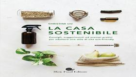 La casa sostenibile In libreria il manuale del vivere eco-friendly